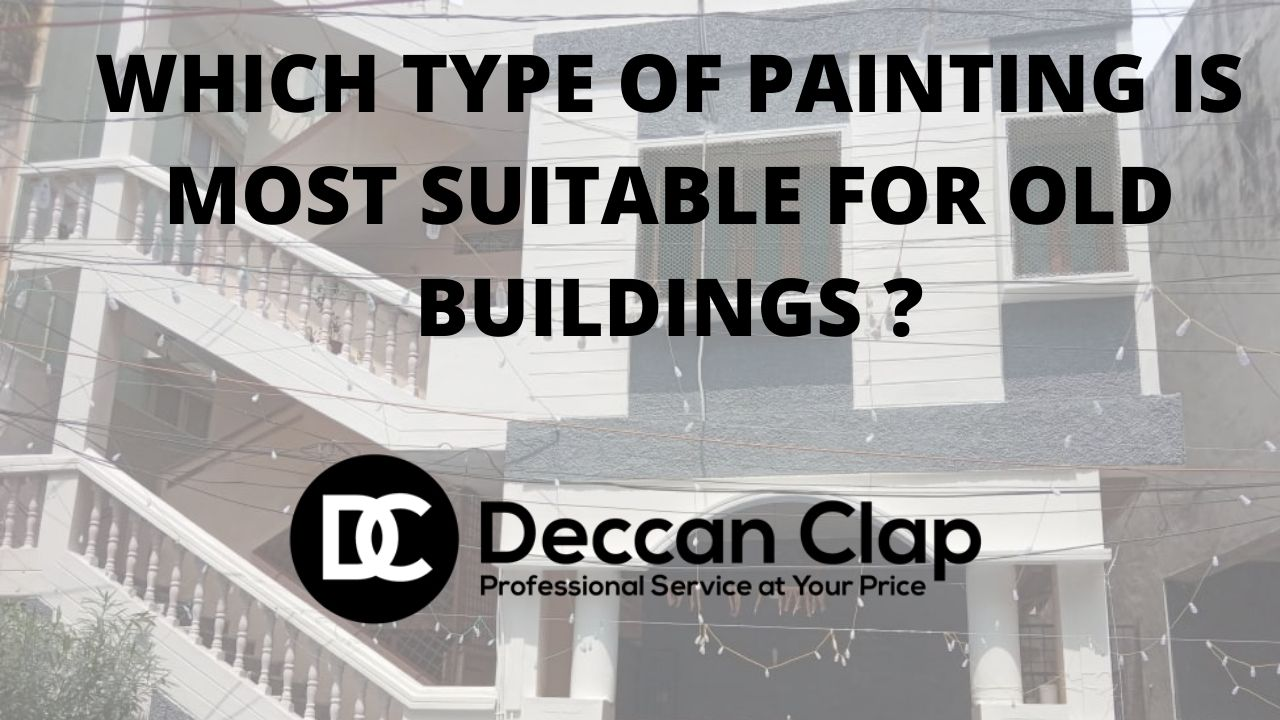 Which type of painting is most suitable for Old buildings