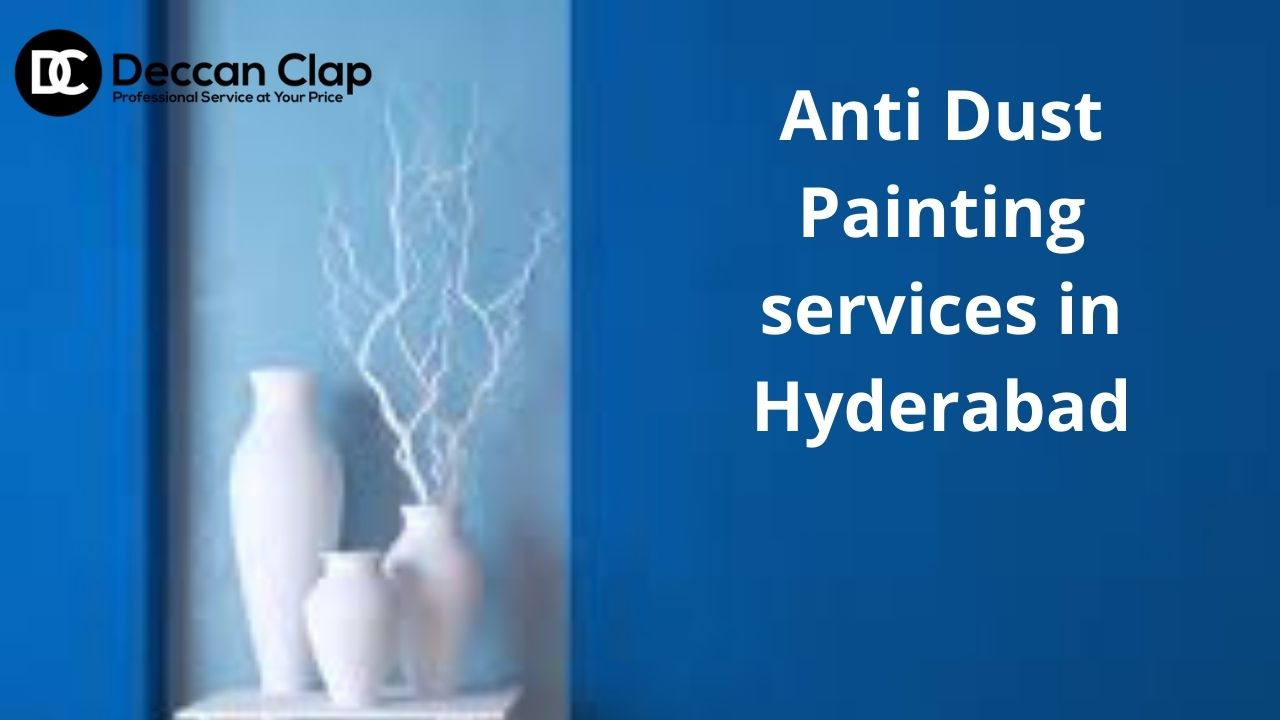 Anti Dust Painting services in Hyderabad