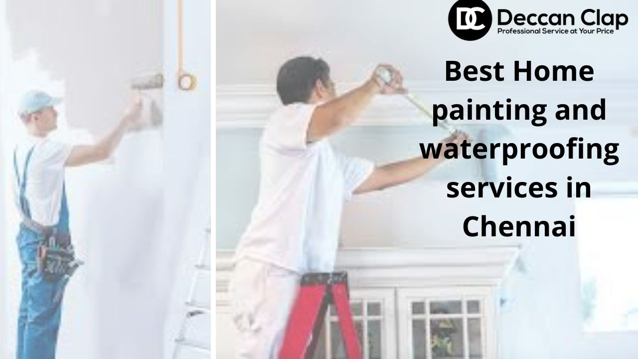 Best Home painting and waterproofing services in Chennai