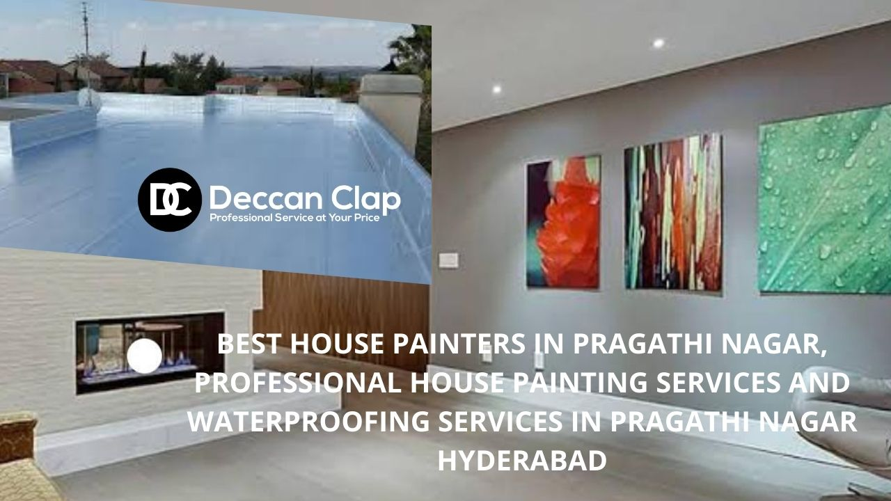 House painters Professional Waterproofing services Pragathi Nagar