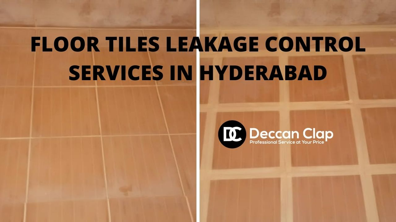 Floor tiles leakage control services in Hyderabad