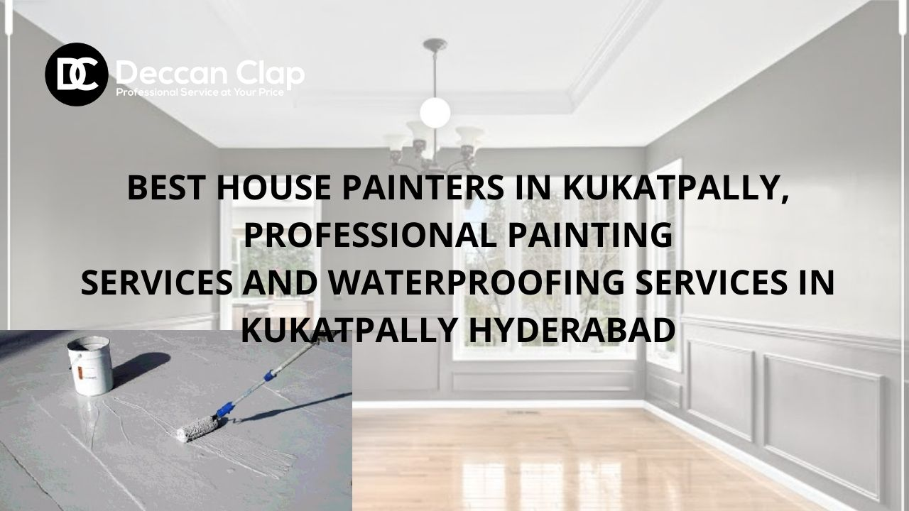 House painters and Waterproofing services in Kukatpally