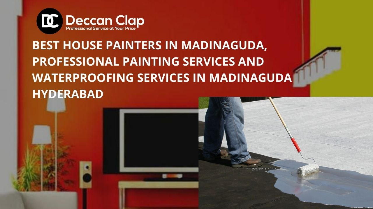 House painters and Waterproofing services in Madinaguda