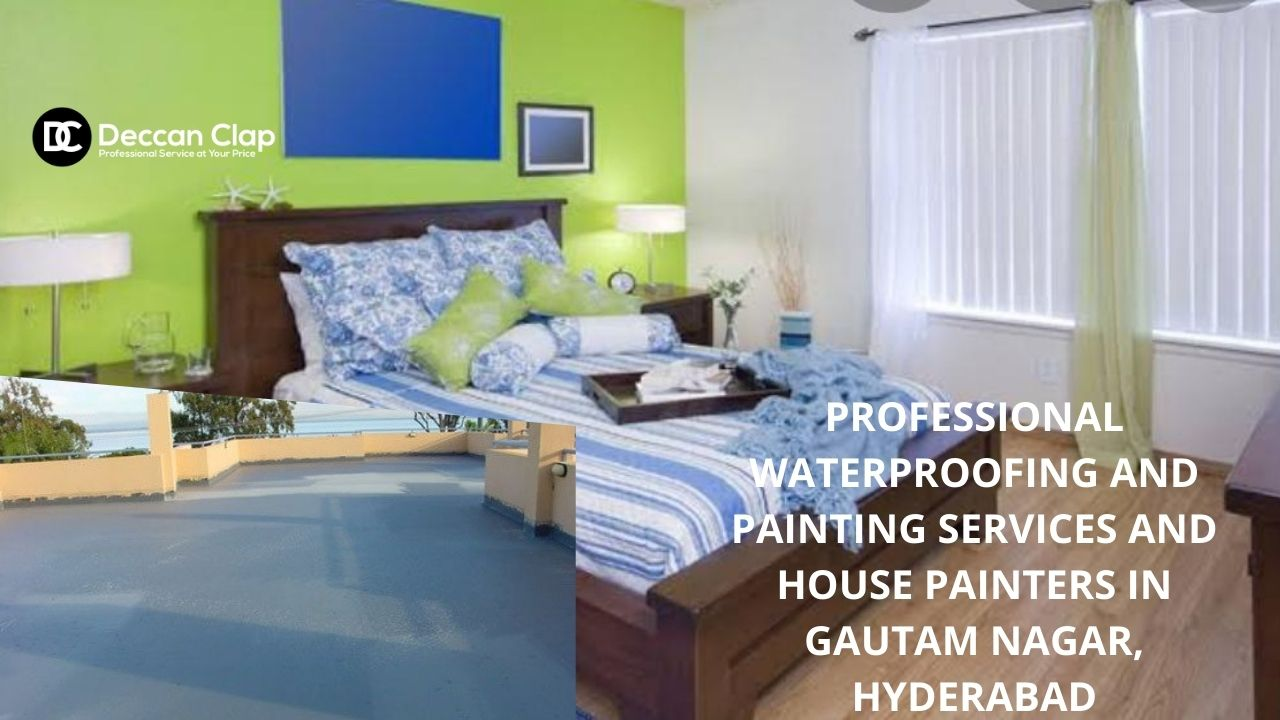 Professional waterproofing and painting services and house painters in Gautam nagar Hyderabad