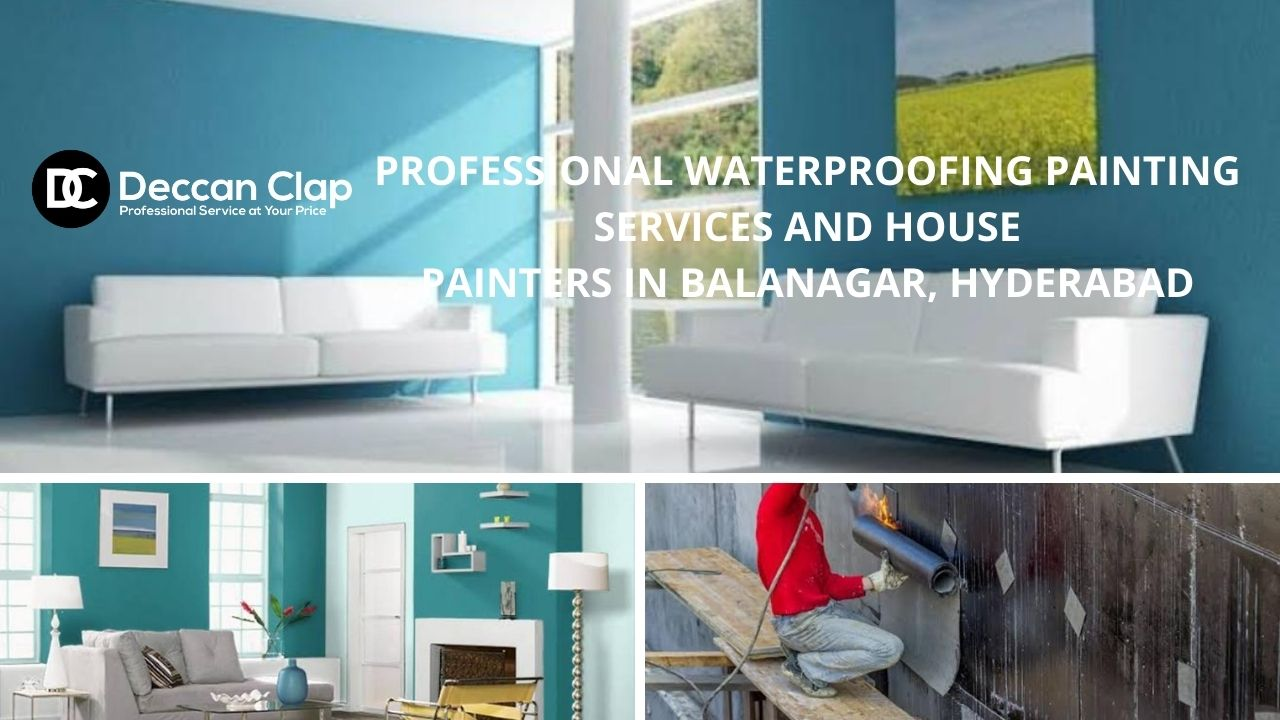 Professional waterproofing painting services and house painters in Balanagar Hyderabad