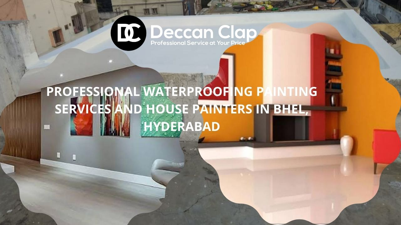 Professional waterproofing painting services and house painters in BHEL Hyderabad