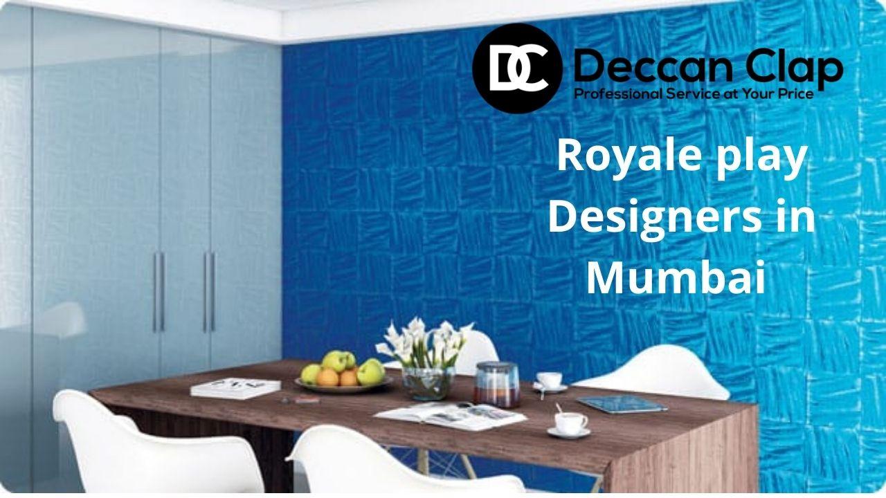 Royale play Designers in Mumbai