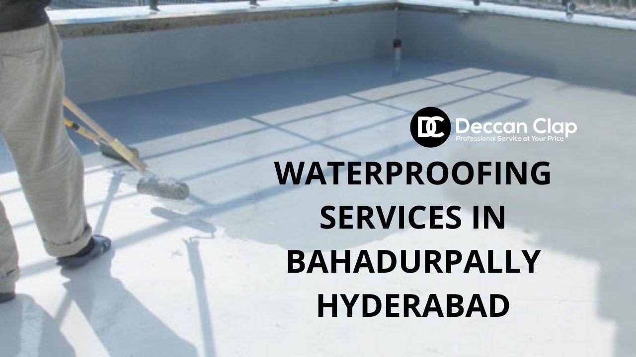 Waterproofing services in Bahadurpally Hyderabad