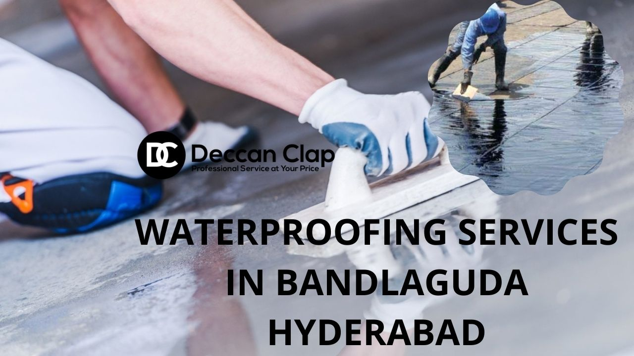 Waterproofing services in Bandlaguda