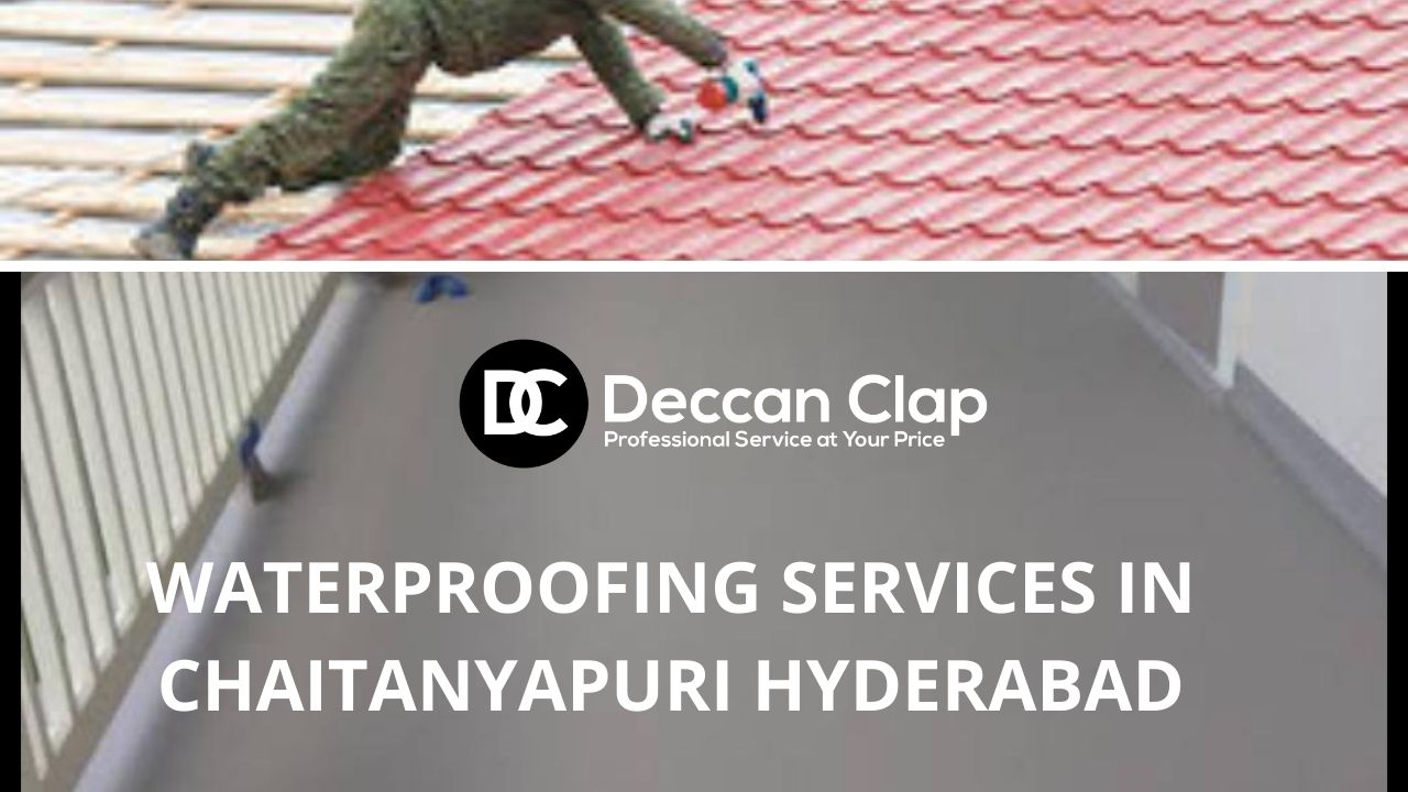 Waterproofing services in Chaitanyapuri Hyderabad
