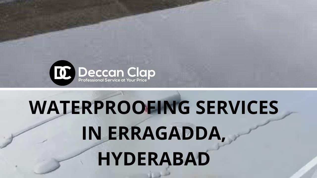 Waterproofing services in Erragadda Hyderabad