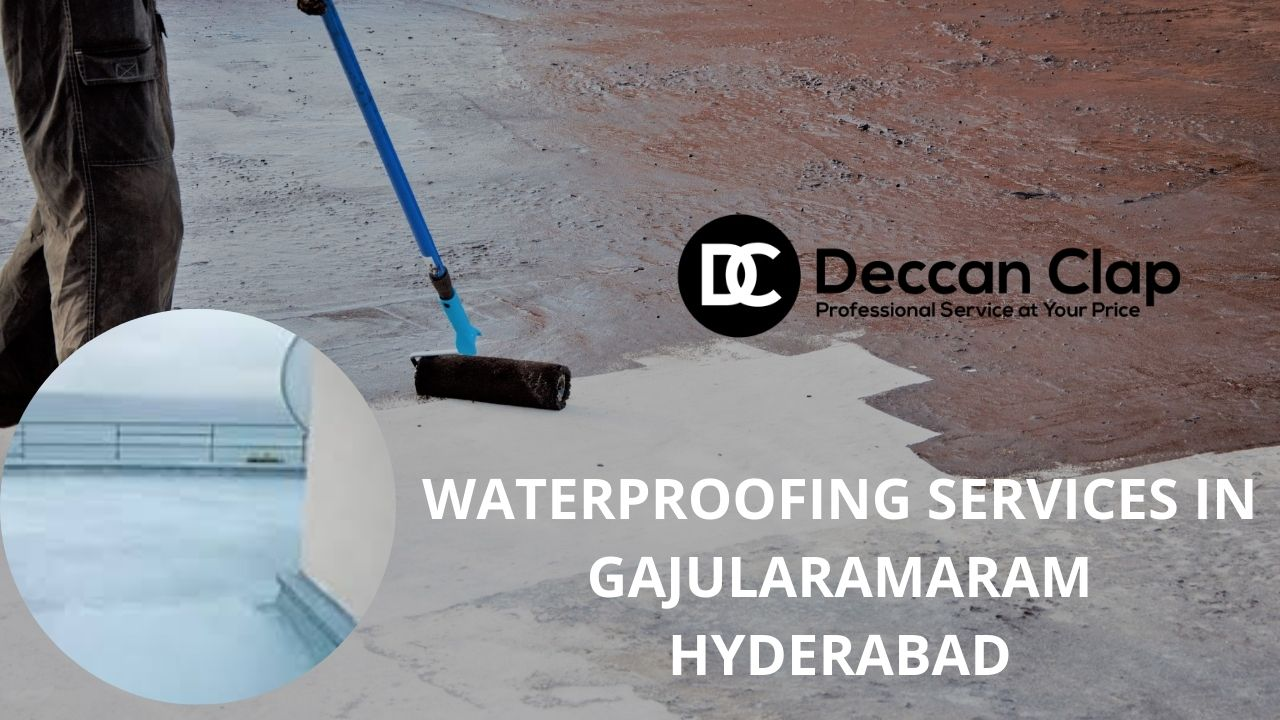 Waterproofing services in Gajularamaram