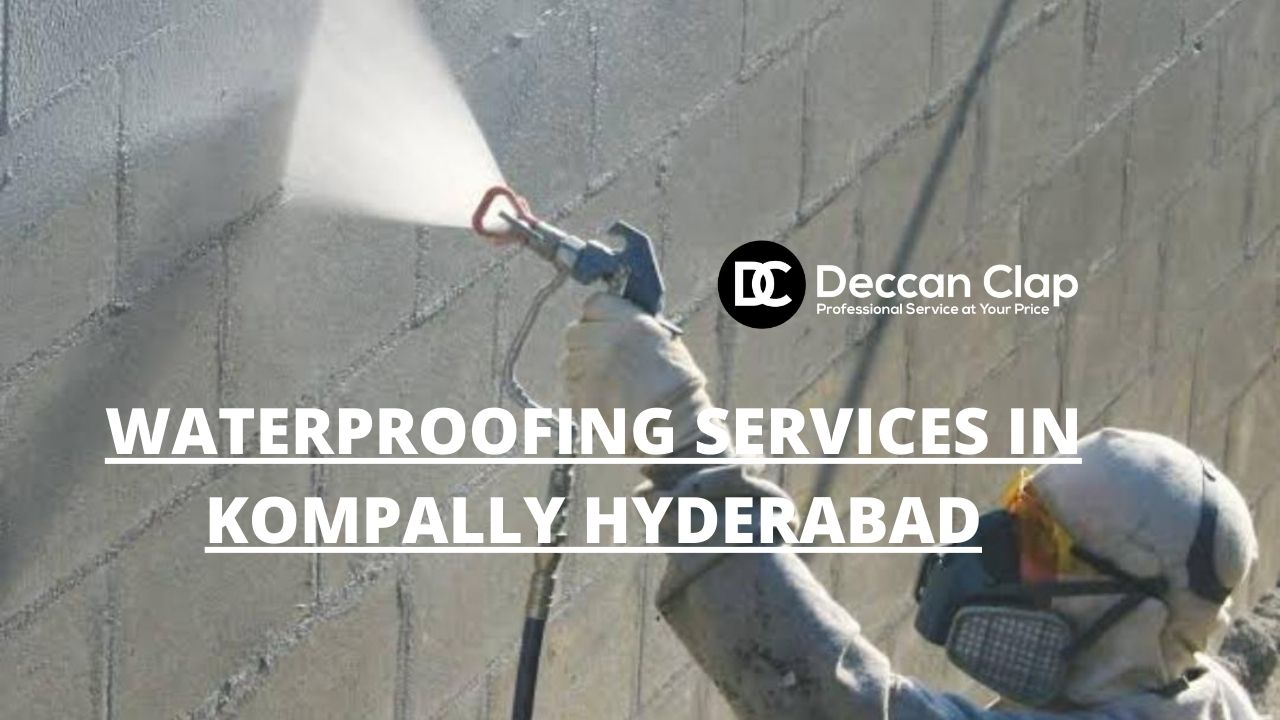 Waterproofing services in Kompally, Hyderabad