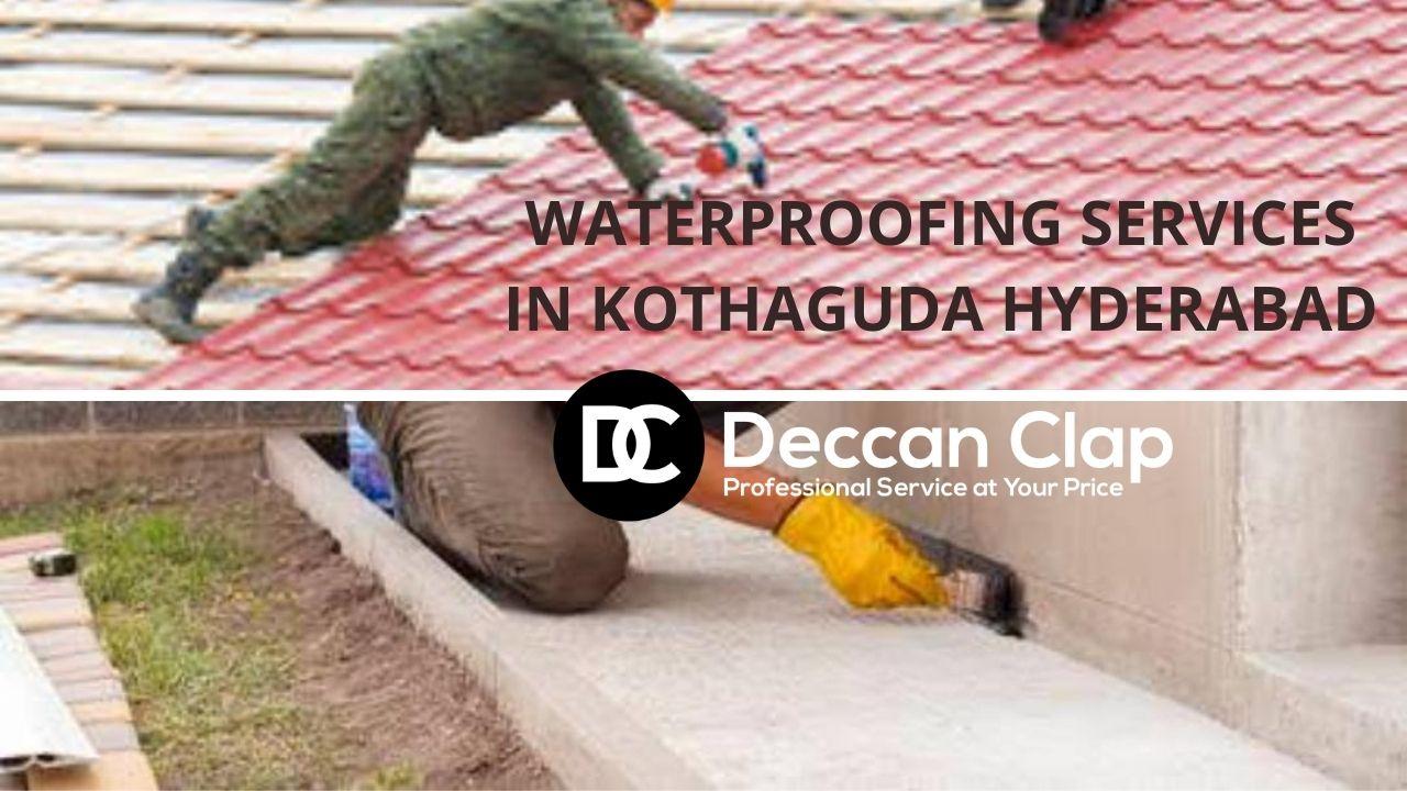 Waterproofing services in Kothaguda