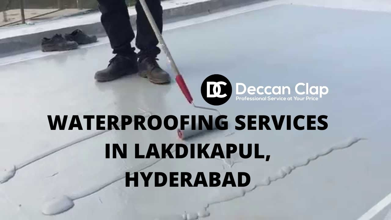 Waterproofing services in Lakdikapul