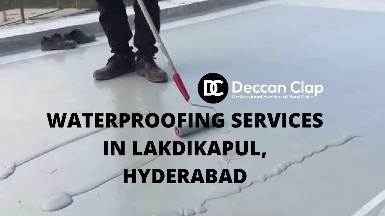 Waterproofing services in Lakdikapul