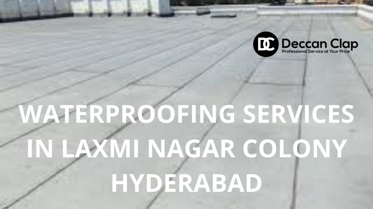 Waterproofing services in Laxmi nagar colony