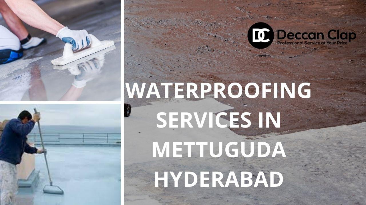 Waterproofing services in Mettuguda