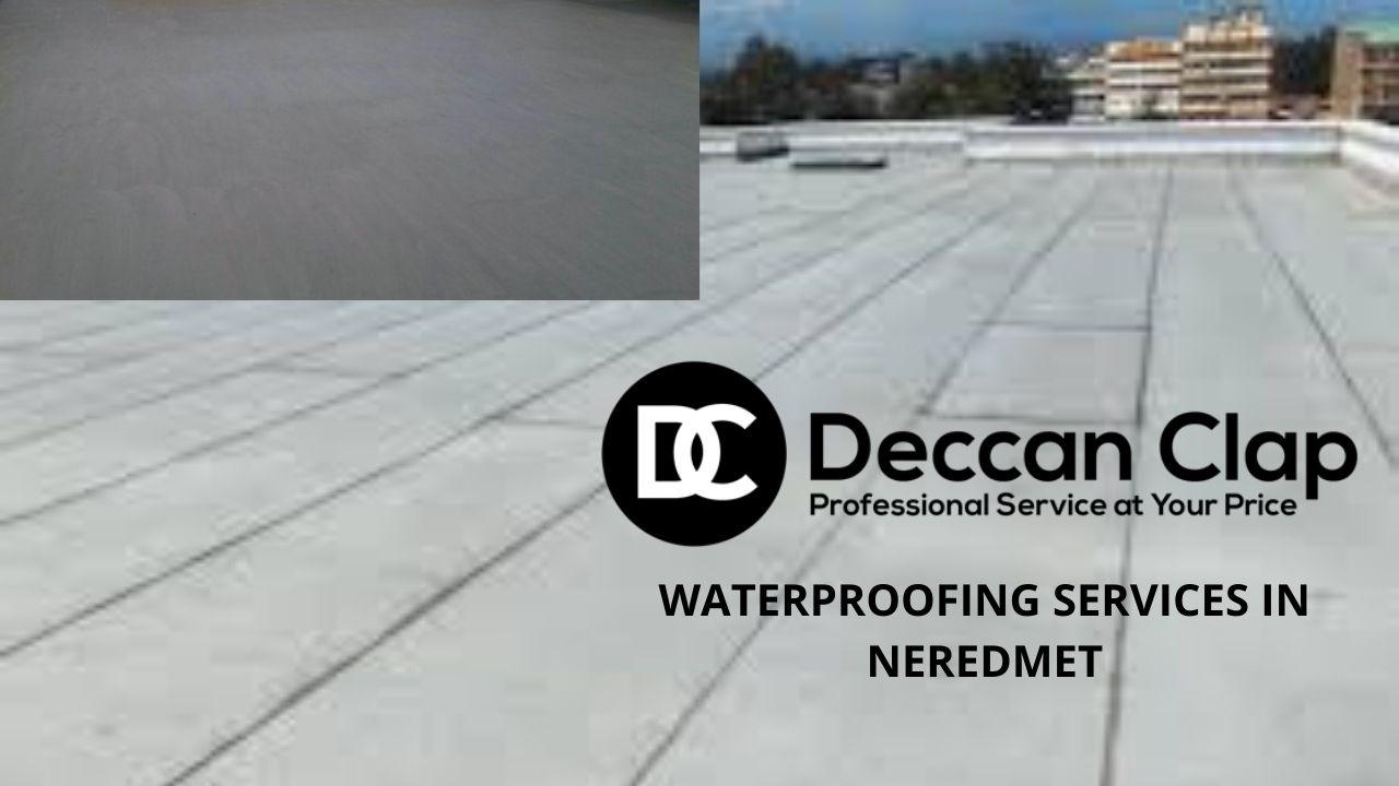 Waterproofing services in Neredmet