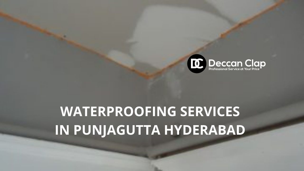 Waterproofing services in Punjagutta Hyderabad