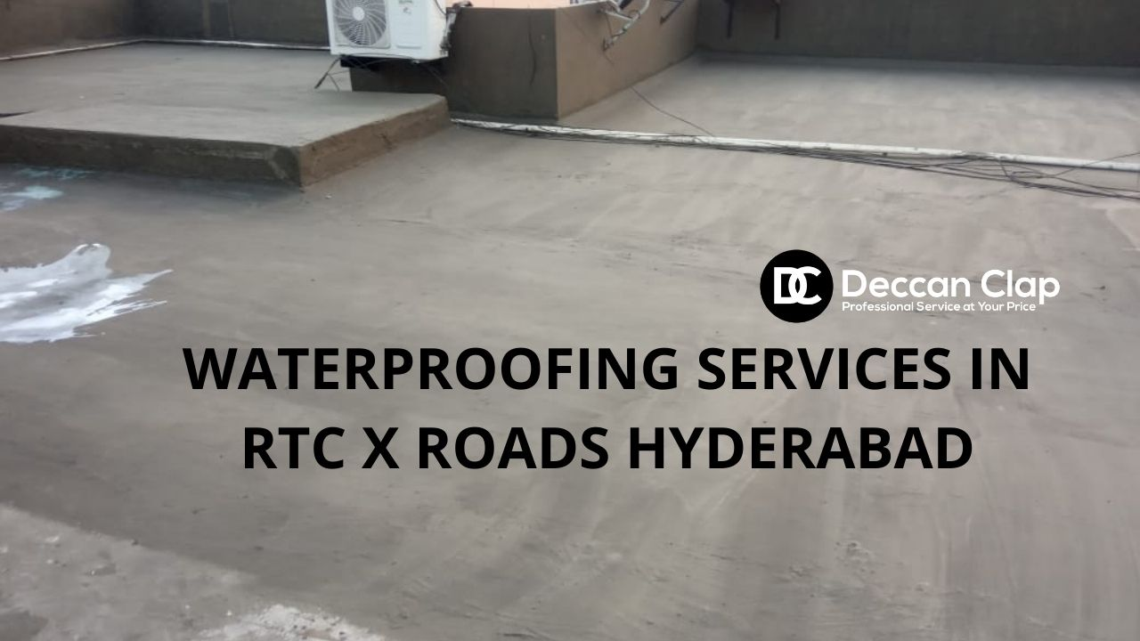 Waterproofing services in RTC X Roads Hyderabad