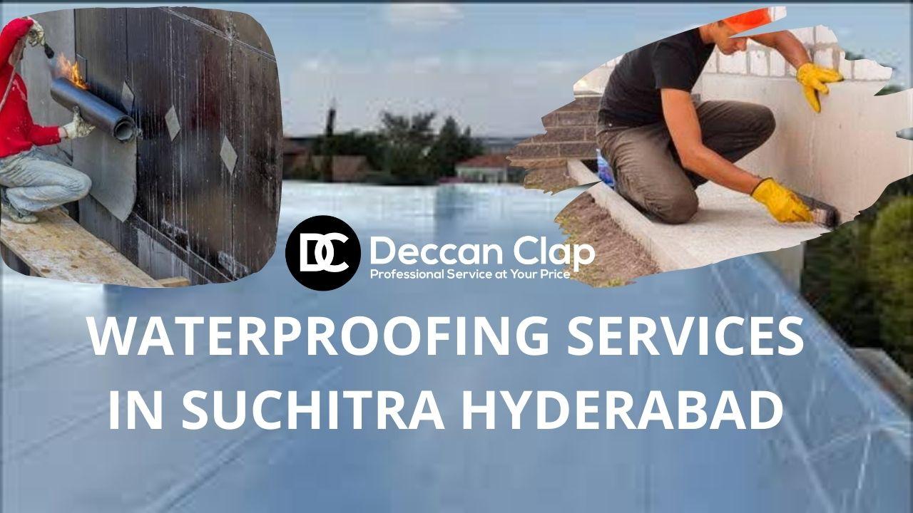 Waterproofing services in Suchitra