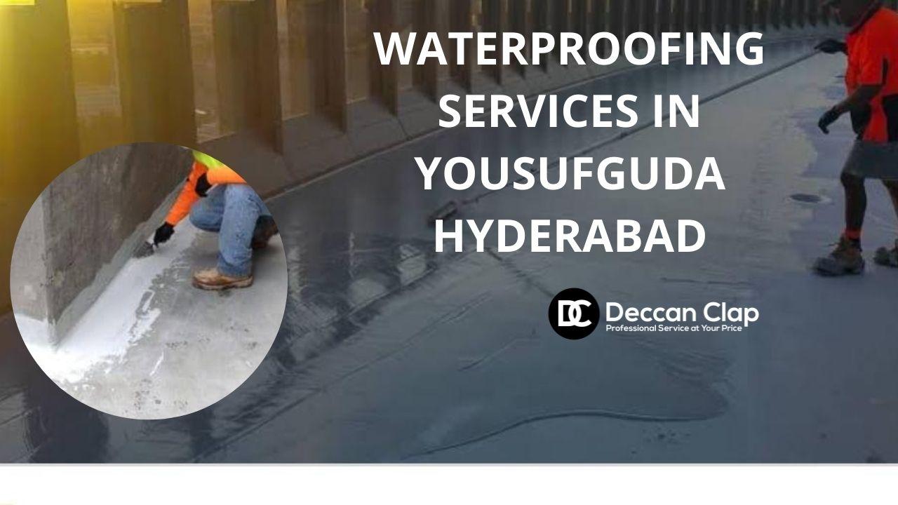 Waterproofing services in Yousufguda Hyderabad