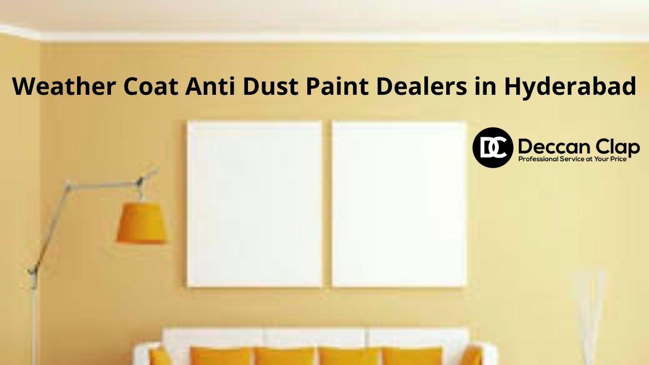 WeatherCoat Anti Dust Paint Dealers in Hyderabad