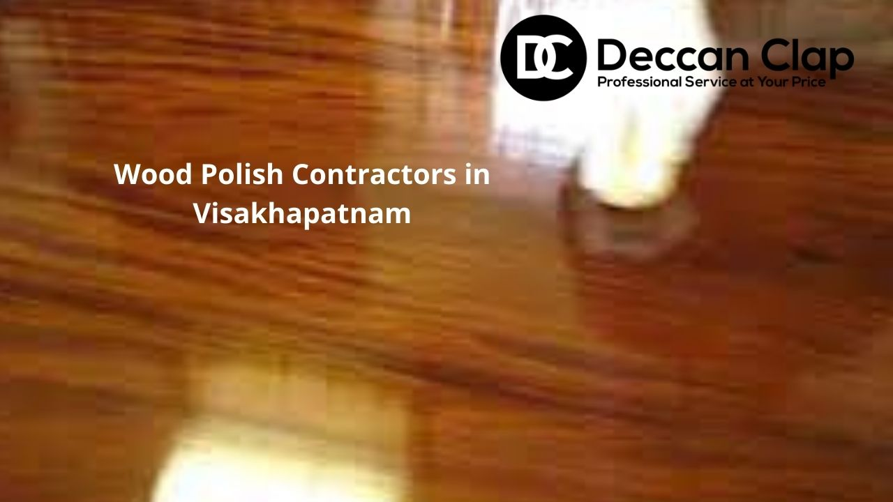 Wood Polish Contractors in Visakhapatnam