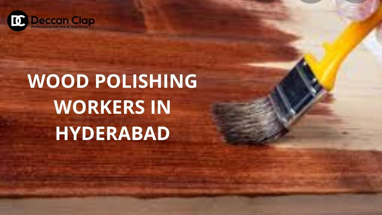 Wood Polishing workers in Hyderabad